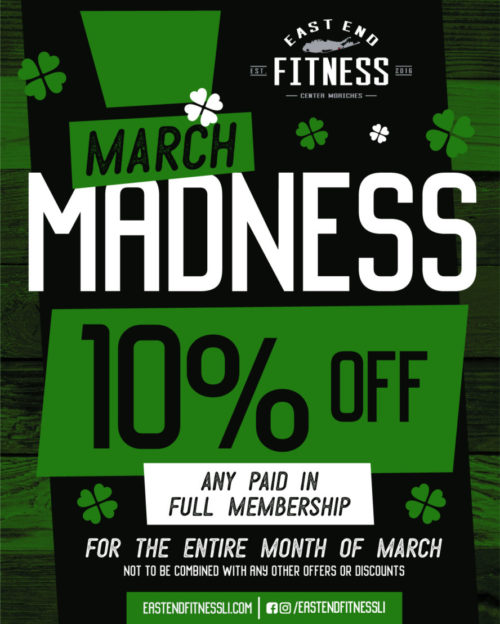 March Madness Flyer, 10% off on any paid in full membership for the entire month of March. Not to be combined with any other offers.